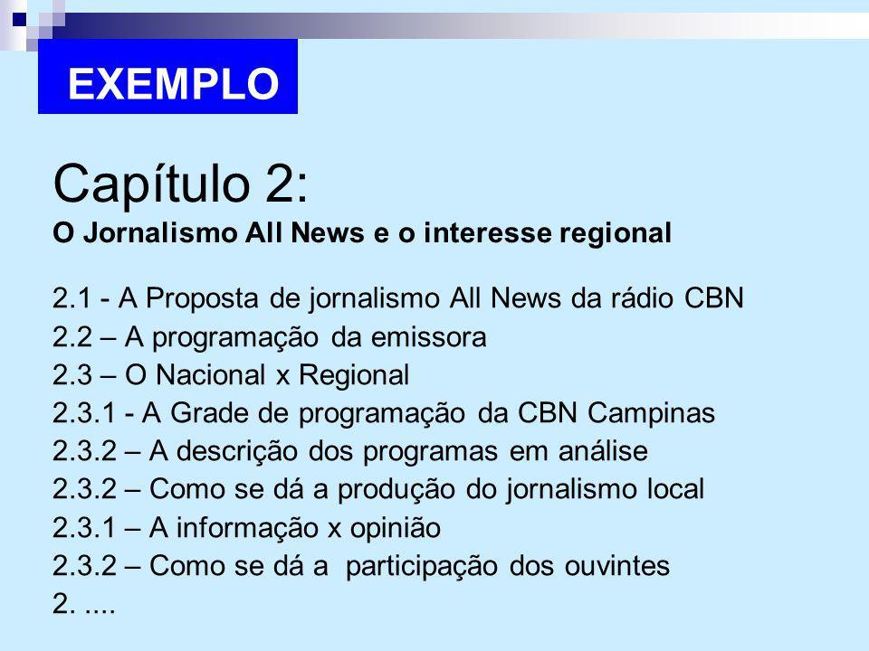 Capítulo 2: O Jornalismo All News e o interesse regional 2.1 - A Proposta de jornalismo All News da rádio CBN 2.2 – A programação da emissora 2.3 – O