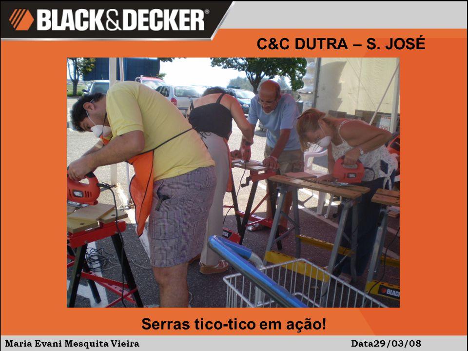 Maria Evani Mesquita Vieira Data29/03/08 C&C DUTRA – S. JOSÉ Serras tico-tico em ação!