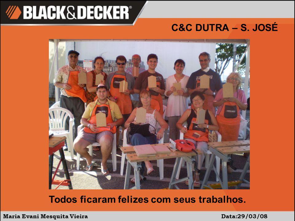 Maria Evani Mesquita Vieira Data:29/03/08 C&C DUTRA – S. JOSÉ Prestigiando a nossa parceira WD 40.