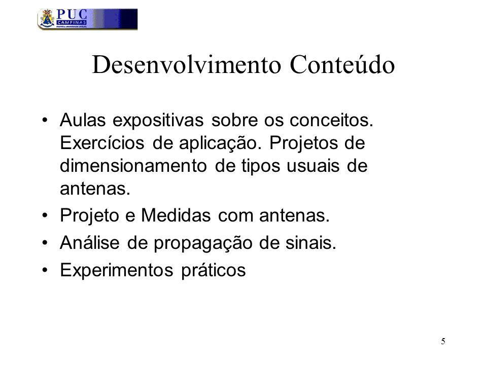 5 Desenvolvimento Conteúdo Aulas expositivas sobre os conceitos.