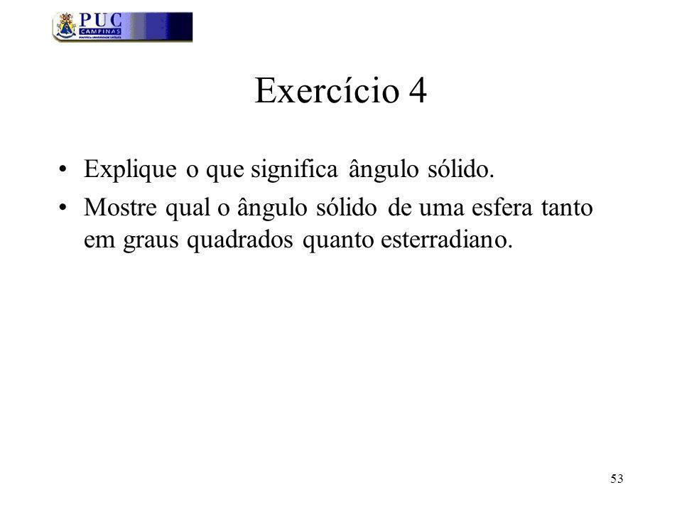 53 Exercício 4 Explique o que significa ângulo sólido.
