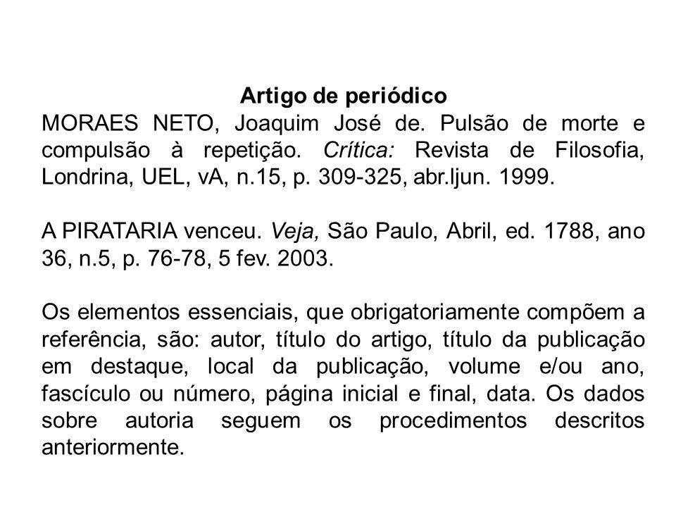 Artigo de periódico MORAES NETO, Joaquim José de. Pulsão de morte e compulsão à repetição. Crítica: Revista de Filosofia, Londrina, UEL, vA, n.15, p.