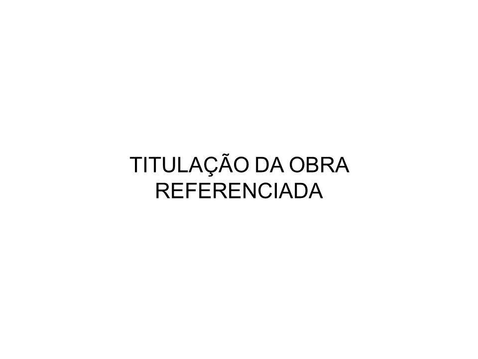 TITULAÇÃO DA OBRA REFERENCIADA