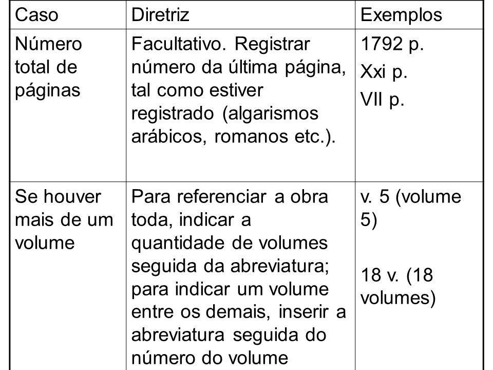 CasoDiretrizExemplos Número total de páginas Facultativo. Registrar número da última página, tal como estiver registrado (algarismos arábicos, romanos