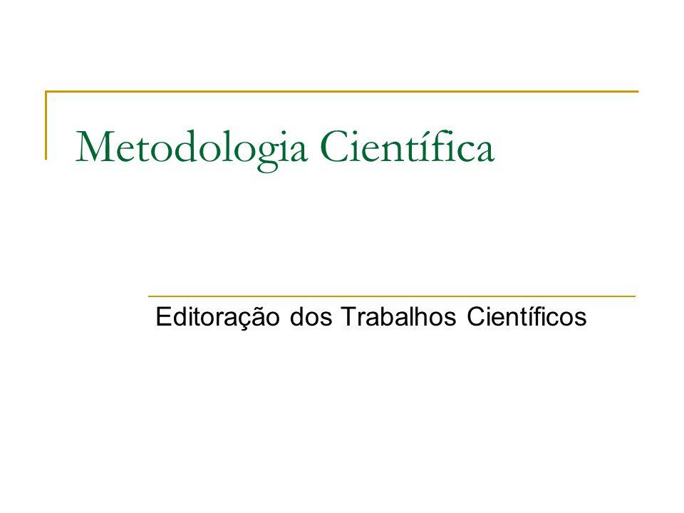 Metodologia Científica Editoração dos Trabalhos Científicos