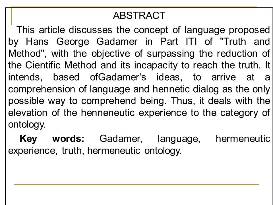 ABSTRACT This article discusses the concept of language proposed by Hans George Gadamer in Part ITI of