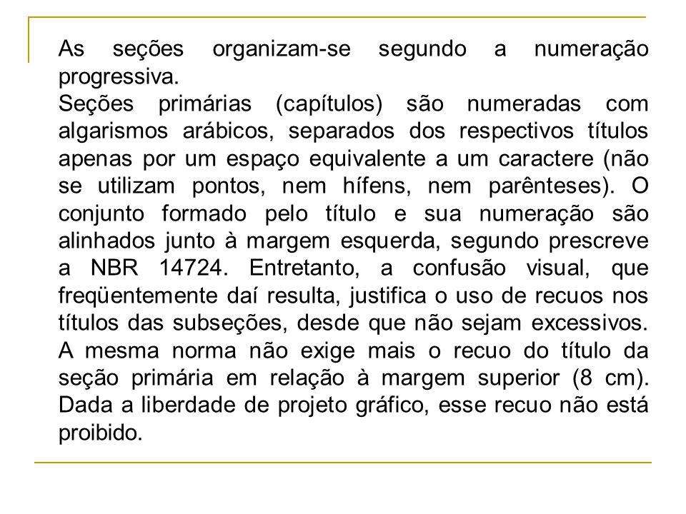 As seções organizam-se segundo a numeração progressiva. Seções primárias (capítulos) são numeradas com algarismos arábicos, separados dos respectivos