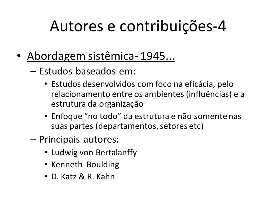 Autores e contribuições-4 Abordagem sistêmica- 1945... – Estudos baseados em: Estudos desenvolvidos com foco na eficácia, pelo relacionamento entre os