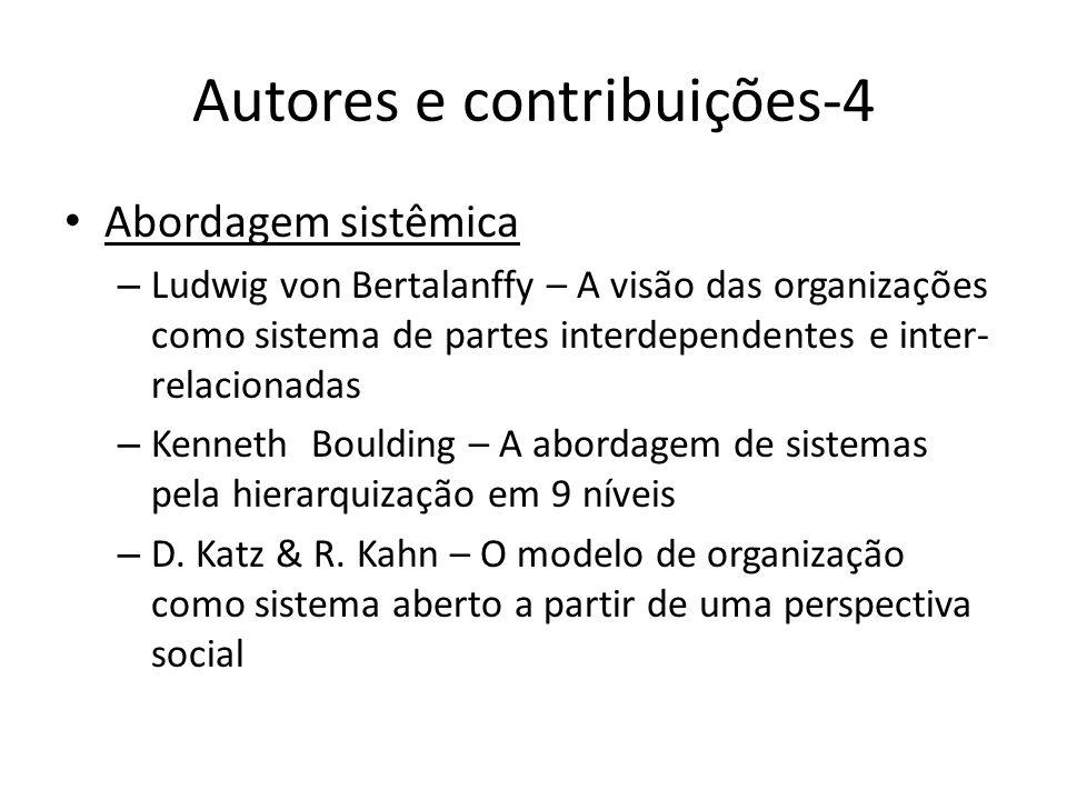 Autores e contribuições-4 Abordagem sistêmica – Ludwig von Bertalanffy – A visão das organizações como sistema de partes interdependentes e inter- rel