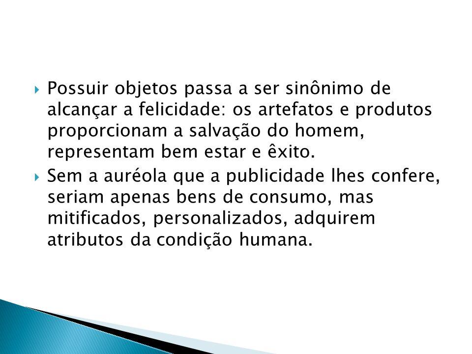 Em sua forma de interagir a linguagem publicitária se caracteriza pelo reforço do individualismo.