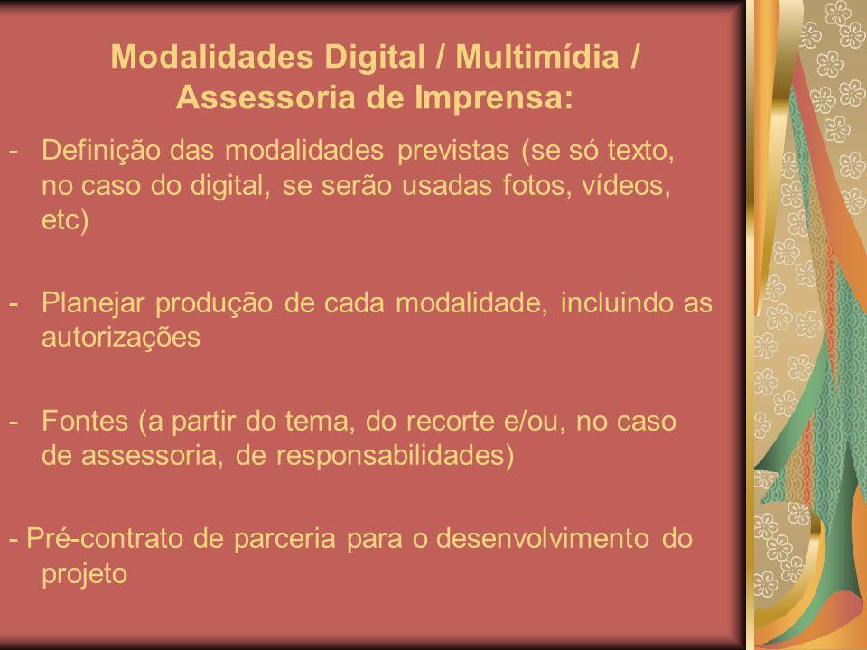 Modalidades Digital / Multimídia / Assessoria de Imprensa: -Definição das modalidades previstas (se só texto, no caso do digital, se serão usadas foto