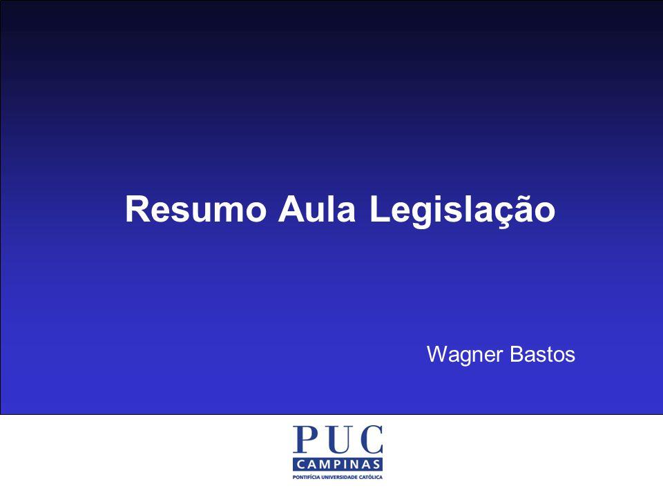 Resumo Aula Legislação Wagner Bastos