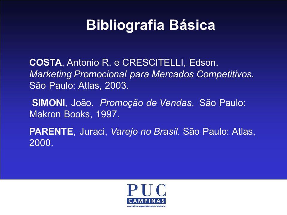 Bibliografia Básica COSTA, Antonio R.e CRESCITELLI, Edson.