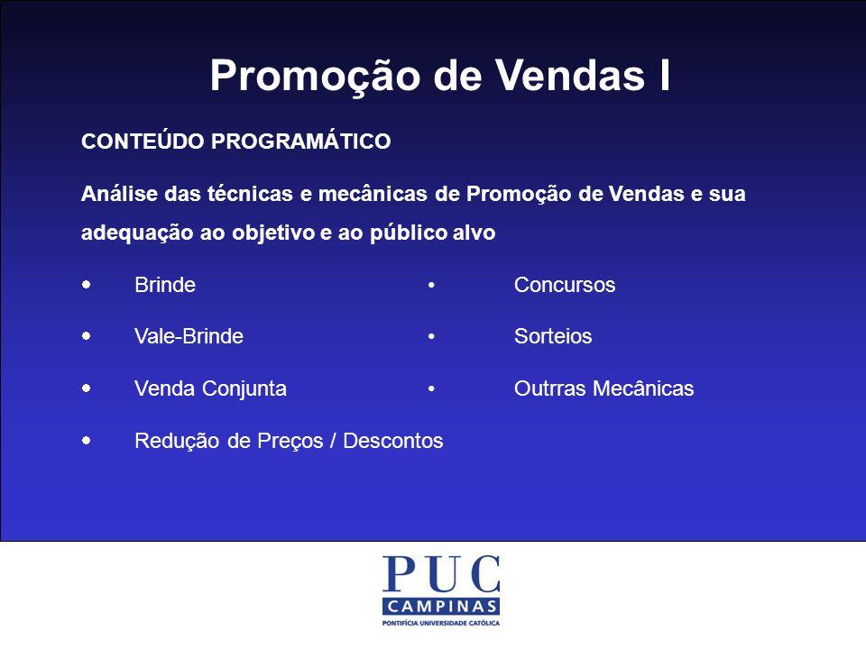 Promoção de Vendas I CONTEÚDO PROGRAMÁTICO Aspectos Legais da Promoção de Vendas Estudo da lei 5.768, de 20/12/1971, que regulamenta as ações promocionais.