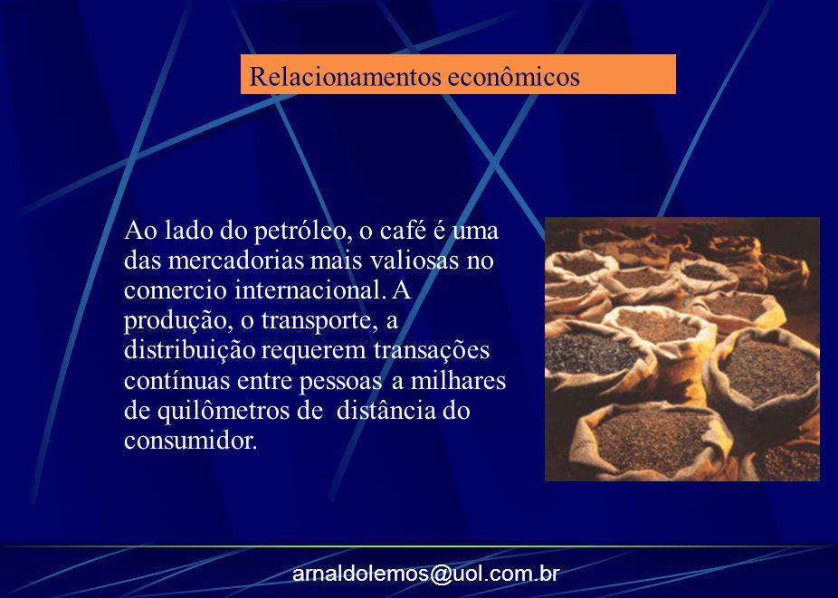 arnaldolemos@uol.com.br Ao lado do petróleo, o café é uma das mercadorias mais valiosas no comercio internacional. A produção, o transporte, a distrib