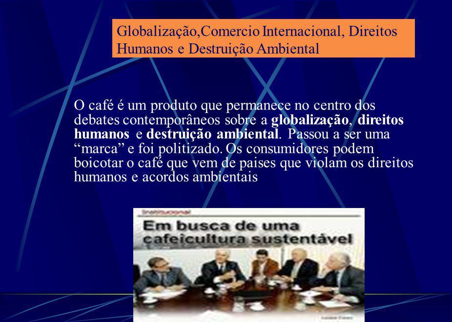 arnaldolemos@uol.com.br O café é um produto que permanece no centro dos debates contemporâneos sobre a globalização, direitos humanos e destruição amb