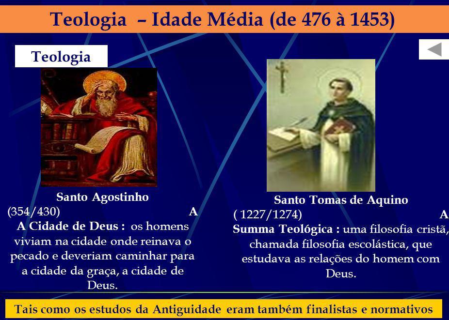 arnaldolemos@uol.com.br Teologia – Idade Média (de 476 à 1453) Santo Agostinho (354/430) A A Cidade de Deus : os homens viviam na cidade onde reinava