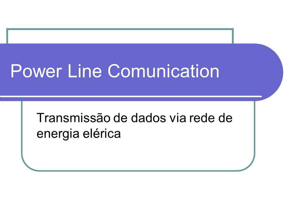 Power Line Comunication Transmissão de dados via rede de energia elérica
