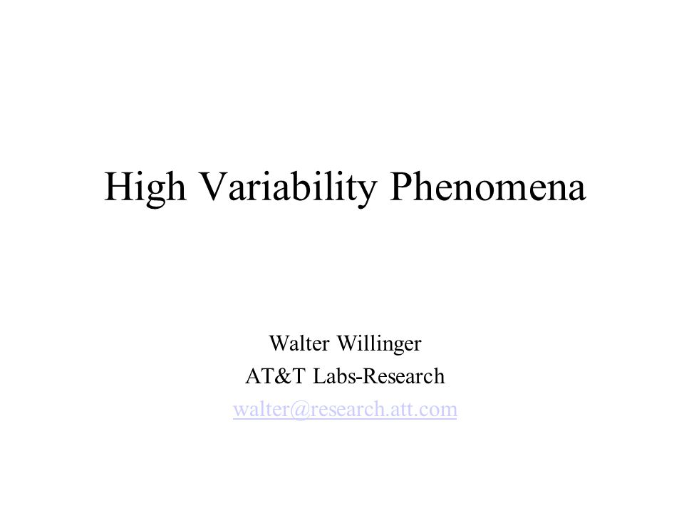 High Variability Phenomena Walter Willinger AT&T Labs-Research walter@research.att.com