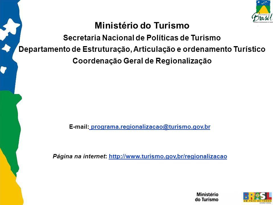 Ministério do Turismo Secretaria Nacional de Políticas de Turismo Departamento de Estruturação, Articulação e ordenamento Turístico Coordenação Geral