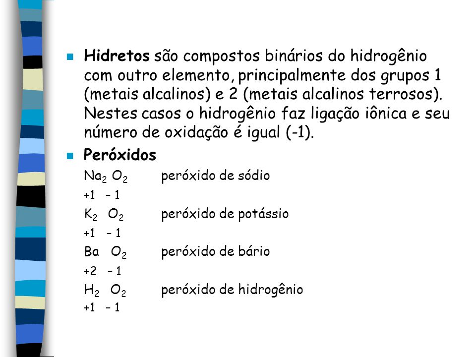 n Hidretos são compostos binários do hidrogênio com outro elemento, principalmente dos grupos 1 (metais alcalinos) e 2 (metais alcalinos terrosos). Ne