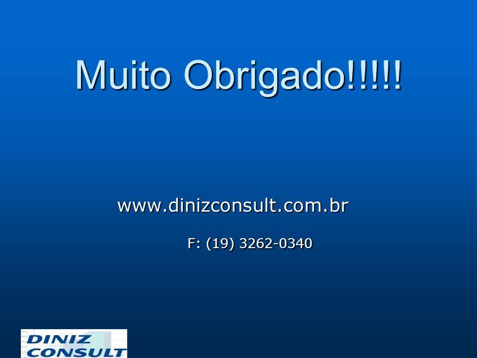Muito Obrigado!!!!! www.dinizconsult.com.br F: (19) 3262-0340 F: (19) 3262-0340