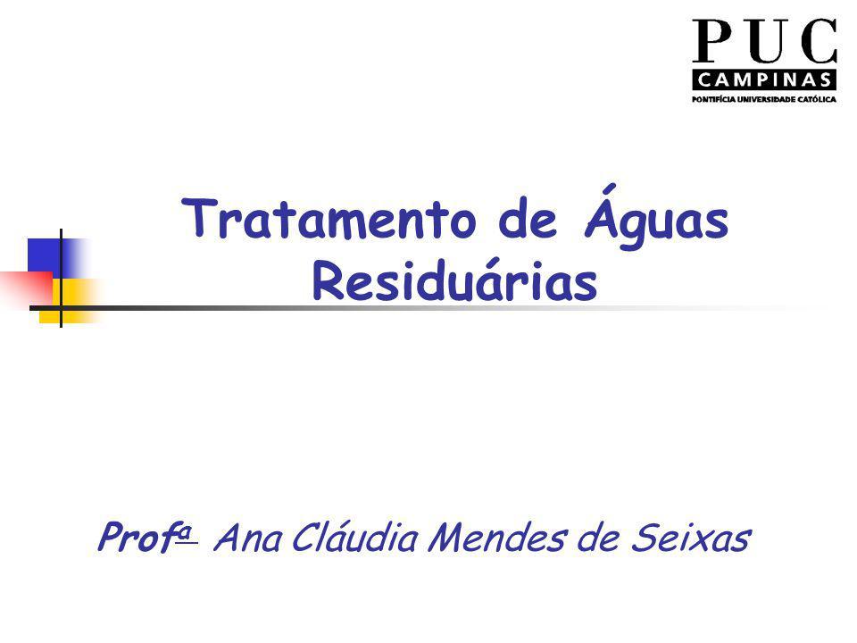 Tratamento de Águas Residuárias Prof a Ana Cláudia Mendes de Seixas