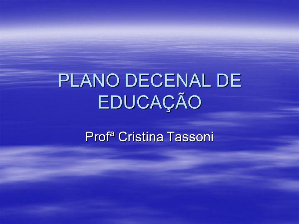 PLANO DECENAL DE EDUCAÇÃO Profª Cristina Tassoni