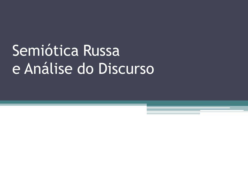 Semiótica Russa e Análise do Discurso