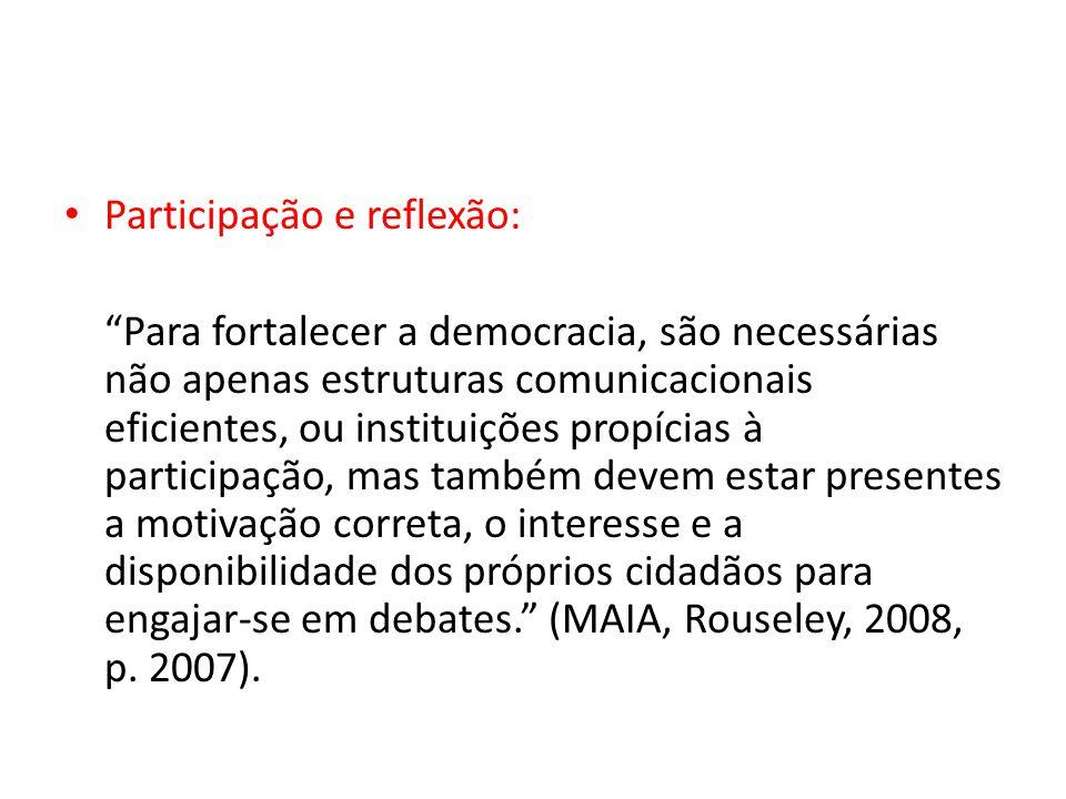 Participação e reflexão: Para fortalecer a democracia, são necessárias não apenas estruturas comunicacionais eficientes, ou instituições propícias à p