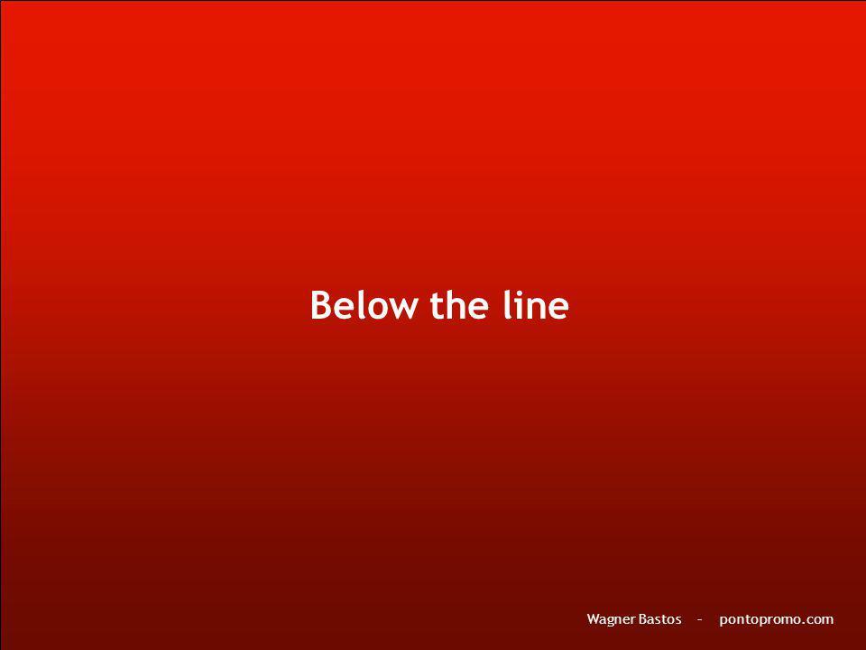 Below the line Wagner Bastos – pontopromo.com