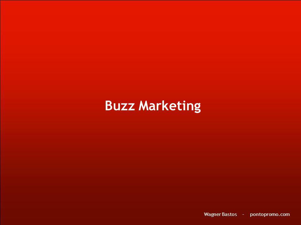 Buzz Marketing Wagner Bastos – pontopromo.com