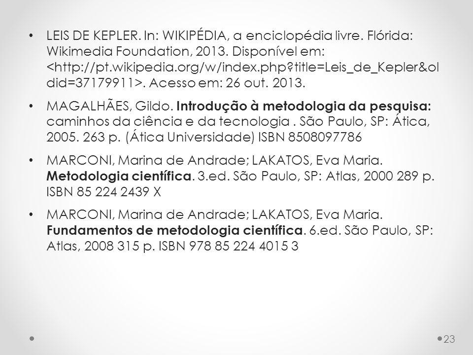 LEIS DE KEPLER.In: WIKIPÉDIA, a enciclopédia livre.