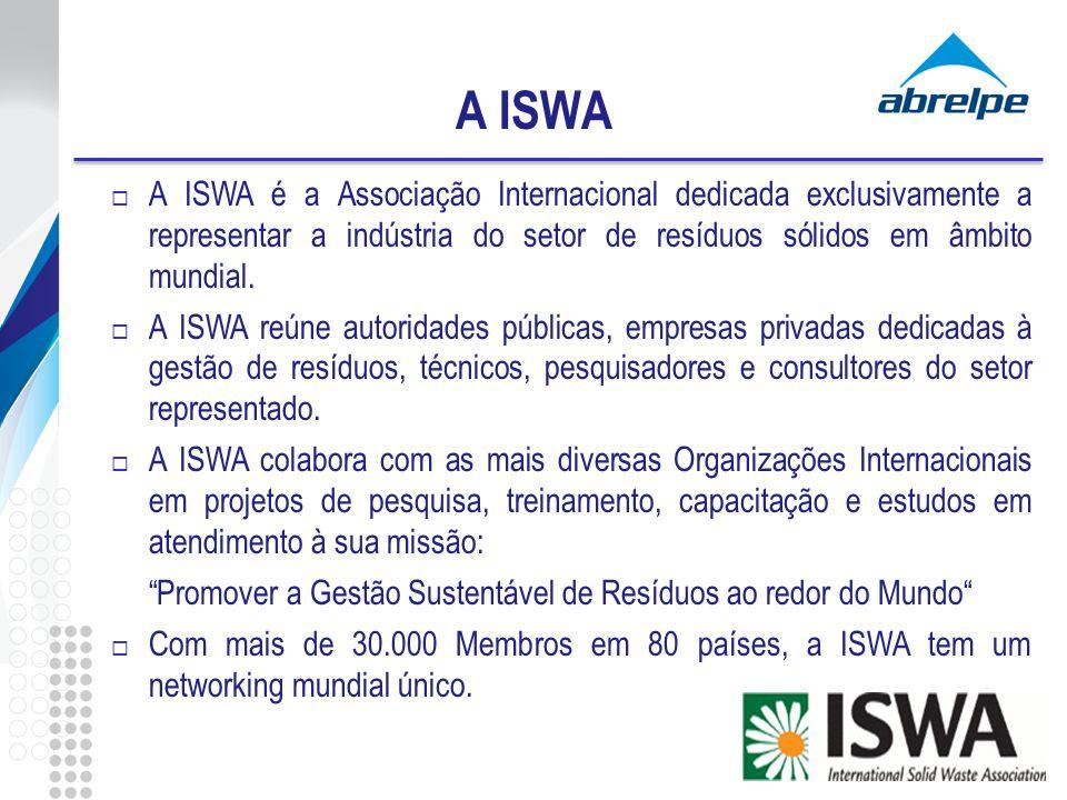 A ISWA A ISWA é a Associação Internacional dedicada exclusivamente a representar a indústria do setor de resíduos sólidos em âmbito mundial. A ISWA re