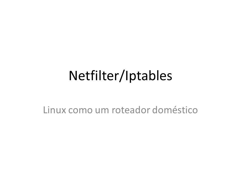 Cenário 2 Linux como um roteador SOHO (Stands Offices and Home Offices).