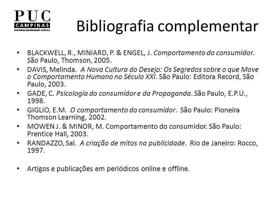 Bibliografia complementar BLACKWELL, R., MINIARD, P.
