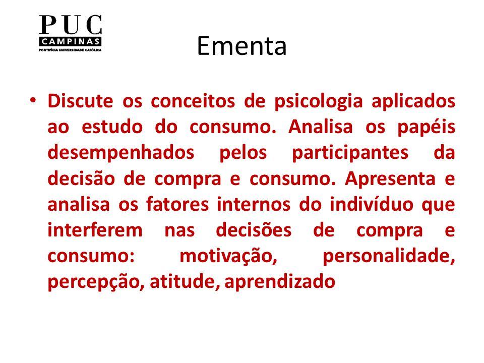 Ementa Discute os conceitos de psicologia aplicados ao estudo do consumo.