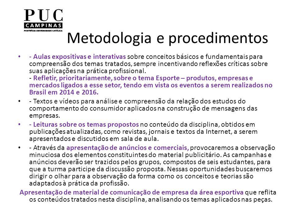 Metodologia e procedimentos - Aulas expositivas e interativas sobre conceitos básicos e fundamentais para compreensão dos temas tratados, sempre incentivando reflexões críticas sobre suas aplicações na prática profissional.