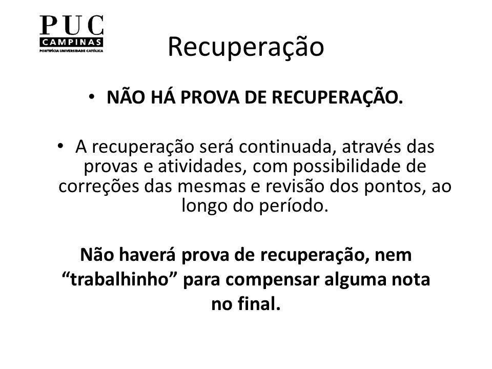 Recuperação NÃO HÁ PROVA DE RECUPERAÇÃO.