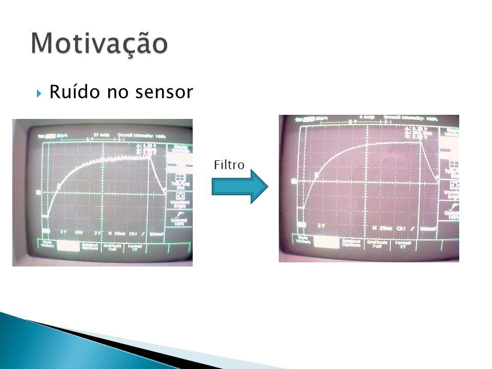Ruído no sensor Filtro