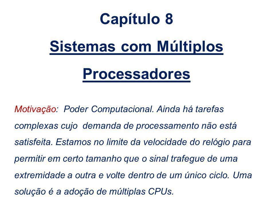 Soluções a)Multiprocessador de memória compartilhada; acesso de 2 a 50 ns; b)Multicomputador com troca de mensagens; acesso de 10 a 50 µs; c)Sistema distribuído com rede de longa distância; acesso de 10 a 50 ms.