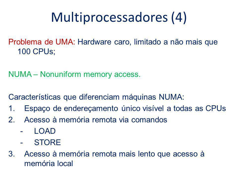 Multiprocessadores (5) (1) Multiprocessador com base em diretório: Mantém um cache localizando dados através de um diretório Memória dividida em linhas de cache a)Multiprocess.