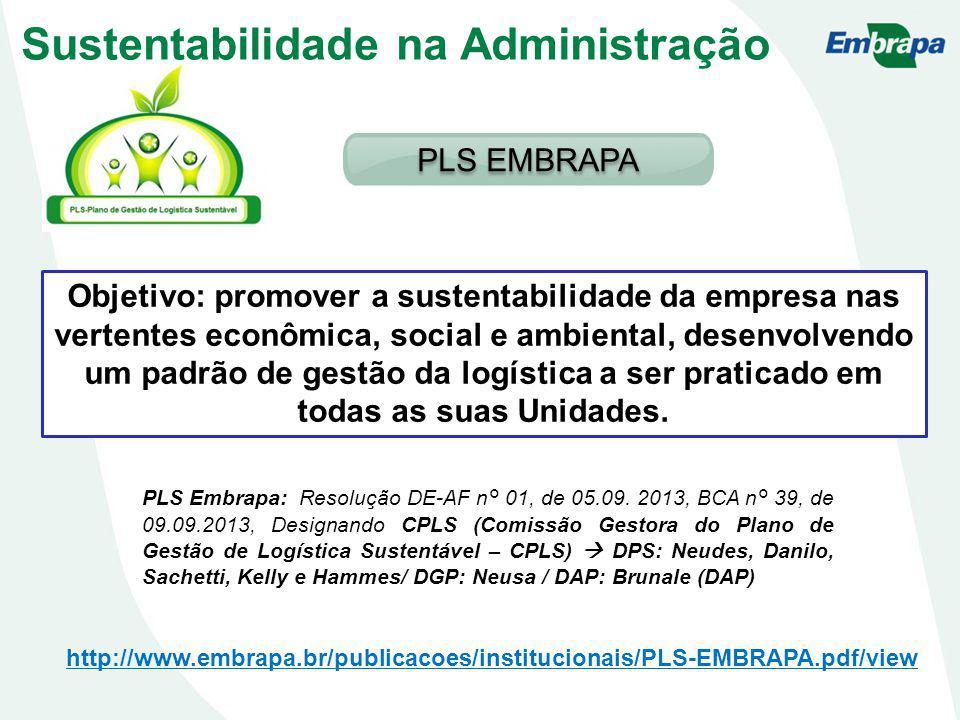 Objetivo: promover a sustentabilidade da empresa nas vertentes econômica, social e ambiental, desenvolvendo um padrão de gestão da logística a ser praticado em todas as suas Unidades.