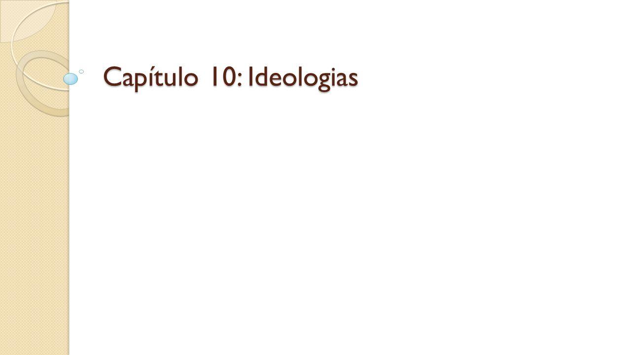 Capítulo 10: Ideologias