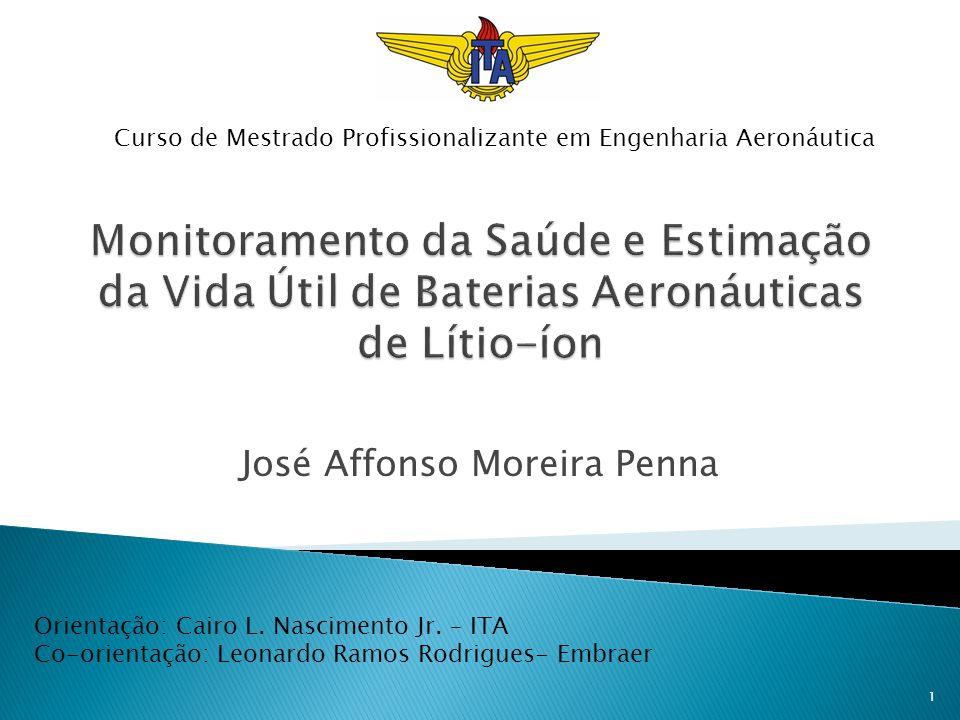 José Affonso Moreira Penna Orientação: Cairo L. Nascimento Jr. – ITA Co-orientação: Leonardo Ramos Rodrigues- Embraer Curso de Mestrado Profissionaliz