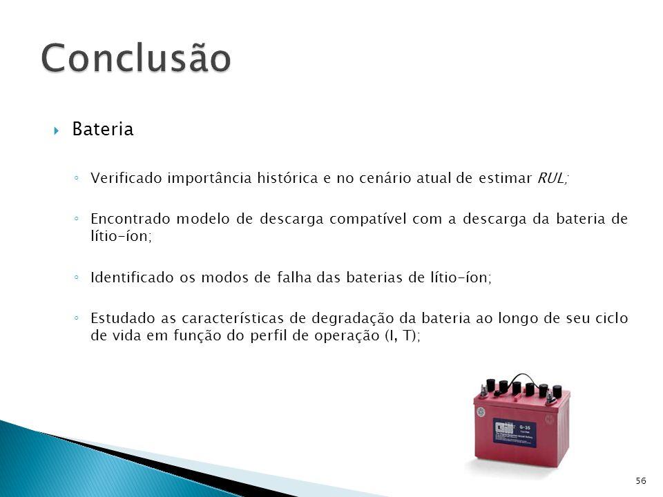 Bateria Verificado importância histórica e no cenário atual de estimar RUL; Encontrado modelo de descarga compatível com a descarga da bateria de líti
