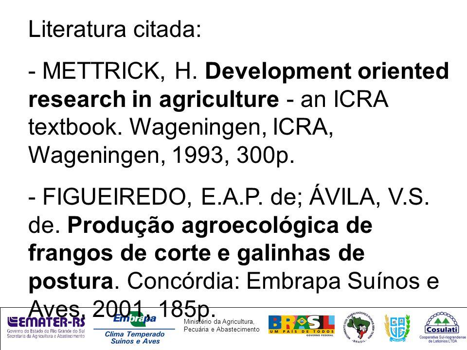 Ministério da Agricultura, Pecuária e Abastecimento Literatura citada: - METTRICK, H.