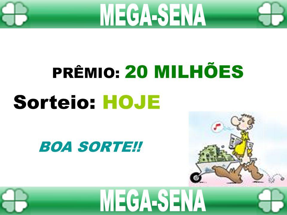 ACUMULOU PRÊMIO : 1 MILHÃO Sorteio: SEXTA SEJA MAIS UM MILIONÁRIO!!