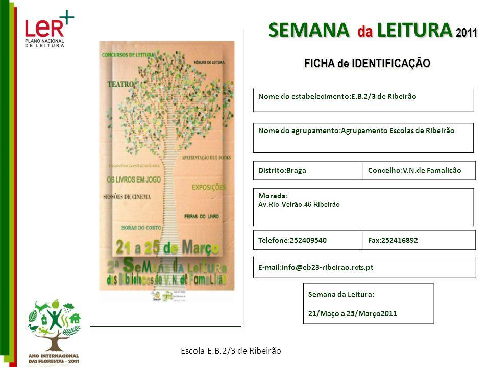 Nome do estabelecimento:E.B.2/3 de Ribeirão Nome do agrupamento:Agrupamento Escolas de Ribeirão Morada: Av.Rio Veirão,46 Ribeirão Telefone:252409540Fa