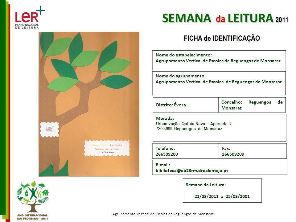 Nome do estabelecimento: Agrupamento Vertical de Escolas de Reguengos de Monsaraz Nome do agrupamento: Agrupamento Vertical de Escolas de Reguengos de